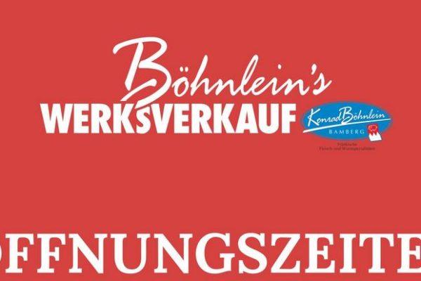 Aktuelle Öffnungszeiten Böhnleins Werksverkauf